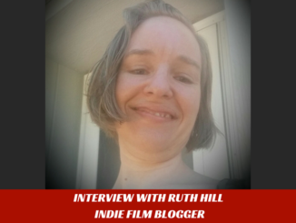 Ruth Hill Indie Film Blogger