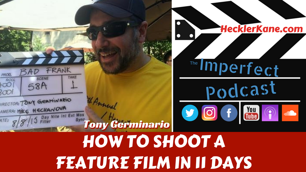 How to Make a Feature Film in 11 Days with Tony Germinario