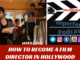 How to Become a Film Director in Hollywood