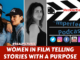 Women in Film Telling Stories with a Purpose