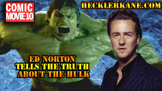 Ed Norton Bashes Incredible Hulk